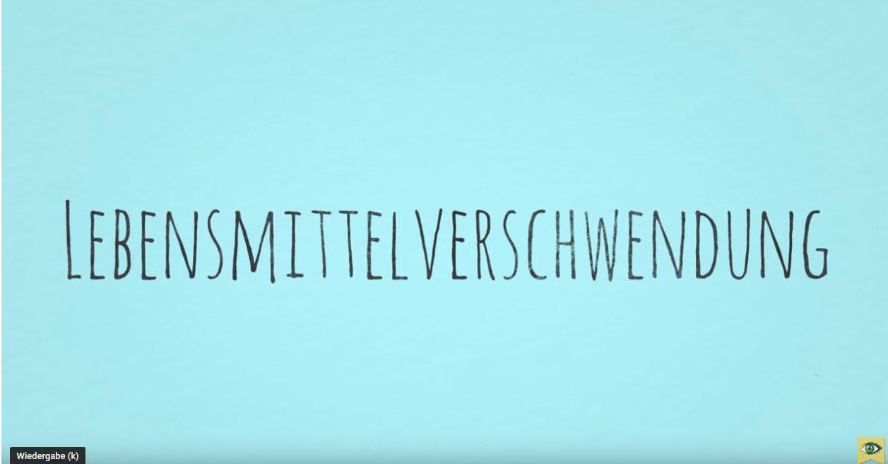 Lebensmittelverschwendung: You Tube Video (Schlau mal)